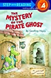The Mystery of the Pirate Ghost (Step into Reading)