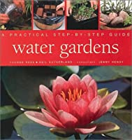 Water Gardens: A Practical Step-By-Step Guide