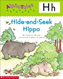 Letter H: Hide-And-Seek Hippo (Alpha Tales)