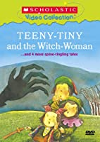 Teeny-Tiny and the Witch-Woman... and 4 More Spine-Tingling Tales (Scholastic Video Collection)