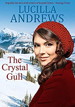 The Crystal Gull: A Christmas of romance and drama in the Austrian Alps by [Andrews, Lucilla]