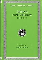 Roman History, Volume I: Books 1-8.1 (Loeb Classical Library)