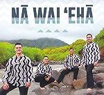 Na Wai 'Eha - Na Wai 'Eha