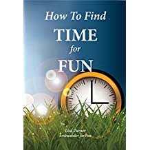 How To Find TIME for FUN (English Edition)