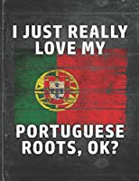 I Just Really Like Love My Portuguese Roots: Portugal Pride Personalized Customized Gift  Undated Planner Daily Weekly Monthly Calendar Organizer Journal