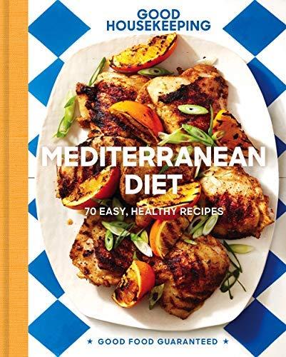 Good Housekeeping Mediterranean Diet: 70 Easy, Healthy Recipes (Good Food Guaranteed) (English Edition)