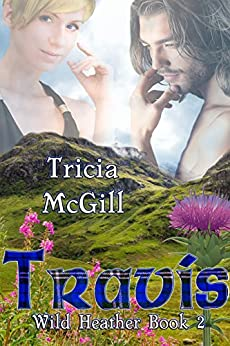 Travis (Wild Heather Book 2) by [McGill, Tricia]