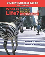 What Is Life?: A Guide to Biology With Physiology