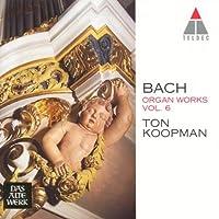 Bach: Organ Works Vol.6