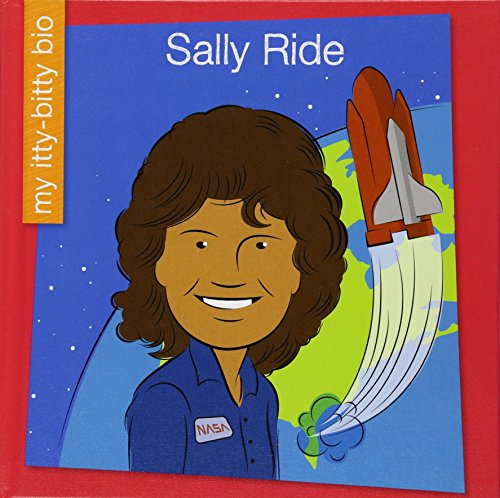 Sally Ride (My Itty-Bitty Bio)
