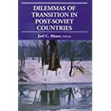 Dilemmas of Transition in Post-Soviet Countries