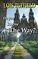 Do You Know the Way?: Walking the Camino Francés