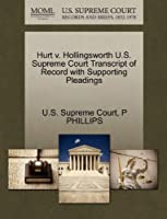 Hurt V. Hollingsworth U.S. Supreme Court Transcript of Record with Supporting Pleadings