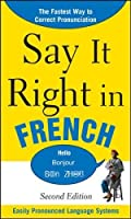 Say It Right in French, 2nd Edition (Say It Right! Series)