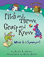 Pitch and Throw, Grasp and Know: What Is a Synonym? (Words are Categorical)