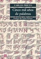 Cinco Mil Anos De Palabras (Seccion de Obras de Lengua y Estudios Literarios)