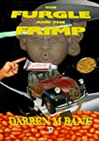 The Furgle and the Frimp