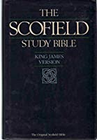 The Scofield Study Bible: The Holy Bible Containing the Old and New Testaments : Authorized King James Version (Scofield Facsimile, No 2)