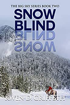 Snow Blind (Big Sky Series Book 2) by [Griffeth, Kwen D.]