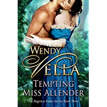 Tempting Miss Allender (Regency Rakes Book 3)