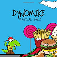 Dynomike: Magical Space (Children's Mindfulness Book, Rhyming Bedtime Stories for Kids)