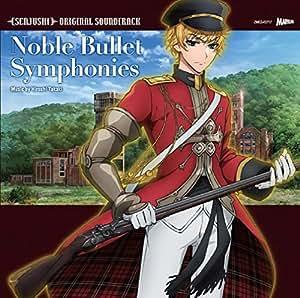 アニメ『千銃士』オリジナルサウンドトラック「Noble Bullet Symphonies」