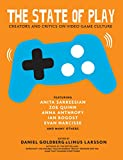 The State of Play: Creators and Critics on Video Game Culture (English Edition)
