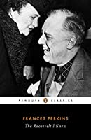 The Roosevelt I Knew (Penguin Classics)