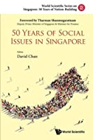 50 Years of Social Issues in Singapore (World Scientific Series on Singapore's 50 Years of Nation-building) by Unknown(2015-03-05)