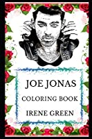 Joe Jonas Coloring Book: Legendary Jonas Brothers Mastermind and Famous Funk Pop Prodigy, Teen Idol and Millennial Artist Inspired Adult Coloring Book (Joe Jonas Books)