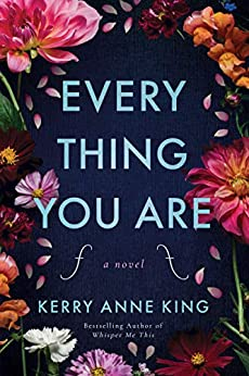 Everything You Are: A Novel by [King, Kerry Anne]