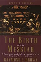 The Birth of the Messiah: A commentary on the infancy narratives in the gospels of Matthew and Luke (Anchor Bible Reference Library)