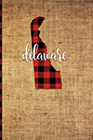 Delaware: 6 X 9 108 Pages: Buffalo Plaid Delaware State Silhouette Hand Lettering Cursive Script Design on Soft Matte Cover Notebook, Diary, Composition Book for Fans of the First State in Dover