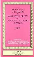 Articulo literario y narrativa breve del romanticismo espanol/ Literary Article and Brief Narrative of Spanish Romanticism (Clasicos Castalia/ Castalia Classic)