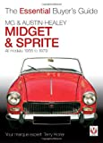 MG Midget & Austin Healey Sprite: All Models (The Essential Buyer's Guide)