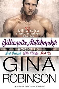 Billionaire Matchmaker: The Billionaire Matchmaker Series Books 1-3 by [Robinson, Gina]