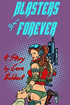 Blasters of Forever by [Buhlert, Cora]