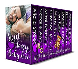 Sweet and Sassy Baby Love by [Street, Alicia, Ann, Natalie, Barbour, Mimi, Jenkins, Suzanne, Risk, Mona, Talty, Jen, Banks, Leanne, Fasano, Donna, Biggar, Jacquie]
