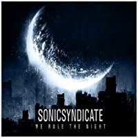 We Rule The Night by Sonic Syndicate (2010-08-03)