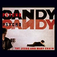 Psycho Candy by Jesus & Mary Chain (2007-05-29)