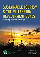 Sustainable Tourism & The Millennium Development Goals: Effecting Positive Change by Kelly Bricker Rosemary Black Stuart Cottrell(2012-08-15)