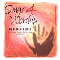 Songs 4 Worship: My Redeemer Lives - The Greatest Praise and Worship Songs of All Time【CD】 [並行輸入品]
