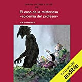 El Caso De La Misteriosa Epidemia Del Profesor [The Case of the Mysterious Professor's Epidemic]