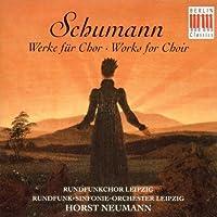 Schumann: Works for Choir by Schumann (1996-09-03)