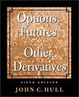 Options, Futures, and Other Derivatives (5th Edition) (Prentice Hall Finance Series)