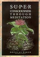 Superconsciousness Through Meditation