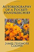 Autobiography of a Pocket-handkerchief