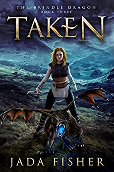Taken (The Brindle Dragon Book 3) by [Fisher, Jada]