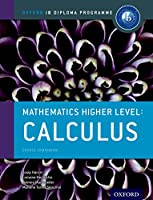 Mathematics Higher Level Calculus: Course Companion (Oxford Ib Diploma Programme)