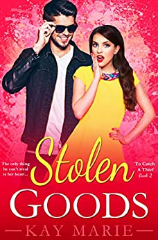 Stolen Goods (To Catch a Thief Book 2) by [Marie, Kay]